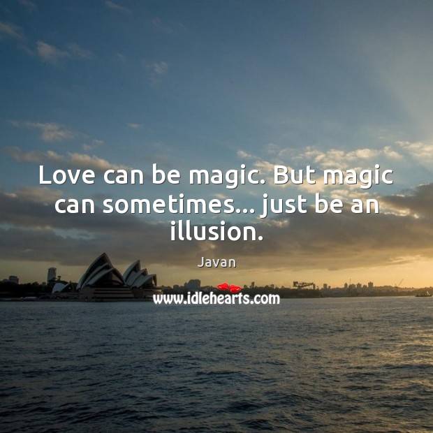 Image, Love can be magic. But magic can sometimes… just be an illusion.