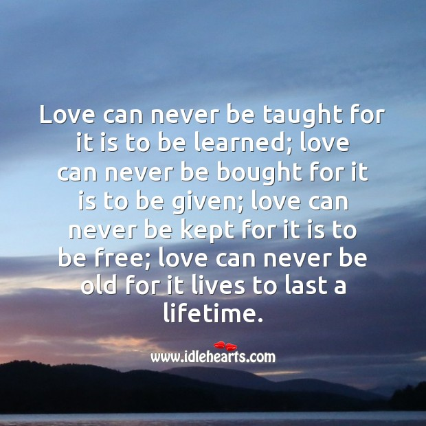 Love can never be old for it lives to last a lifetime. Beautiful Love Quotes Image
