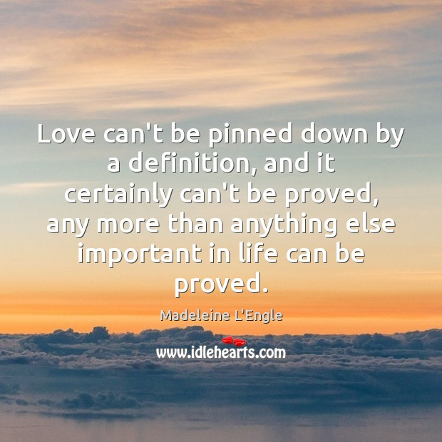 Love can't be pinned down by a definition, and it certainly can't Image