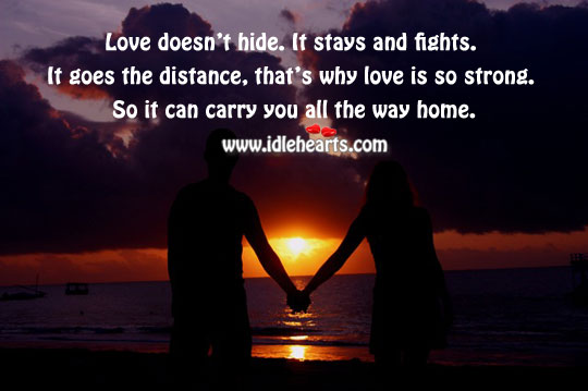 Love Can Carry You All The Way Home.