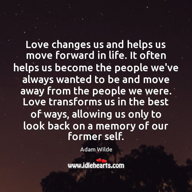 Image, Love changes us and helps us move forward in life. It often
