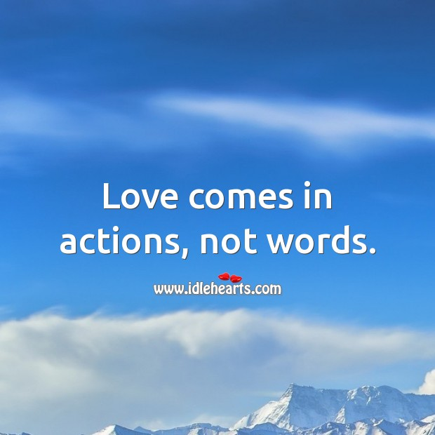 Love comes in actions, not words. Love Messages Image