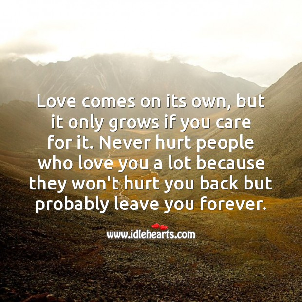 Love comes on its own, but it only grows if you care for it. Inspirational Love Quotes Image