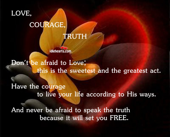 Image, Love, courage, truth… The words to live by