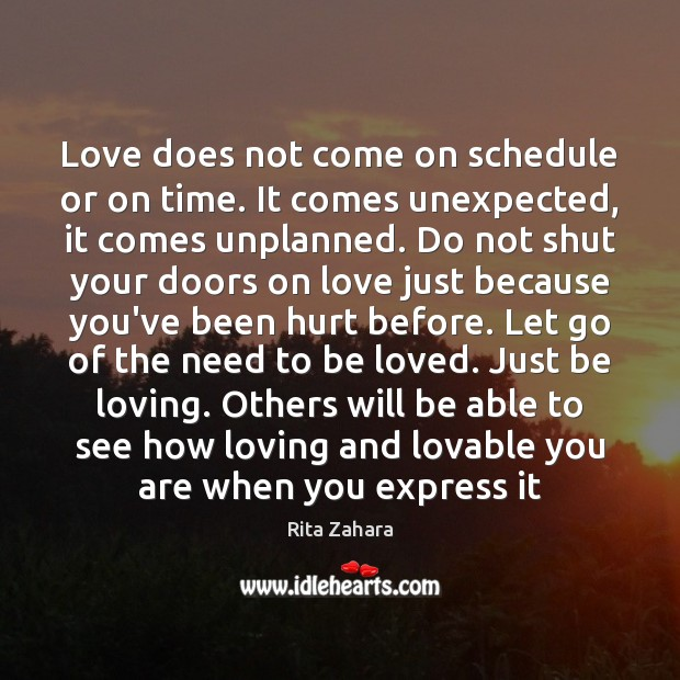 Love does not come on schedule or on time. It comes unexpected, Image