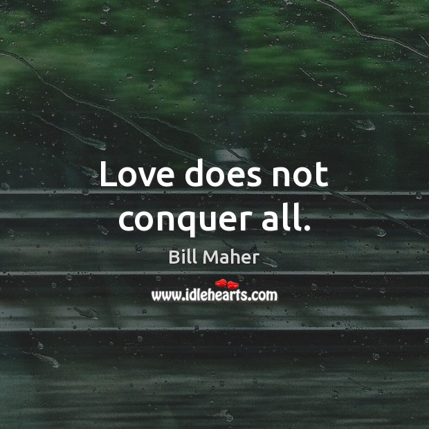 Image, Love does not conquer all.
