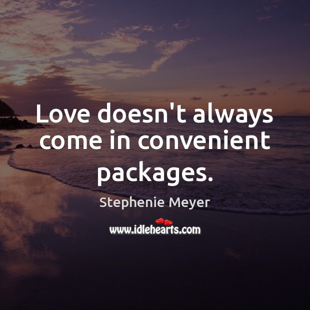 Image, Love doesn't always come in convenient packages.