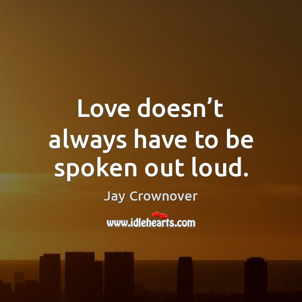 Love doesn't always have to be spoken out loud. Image