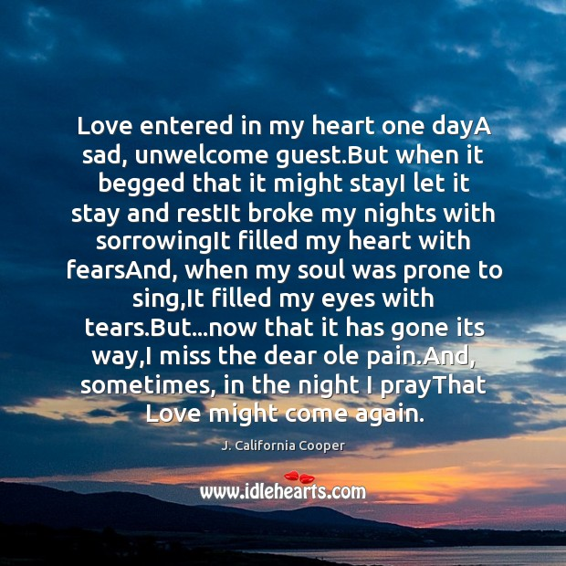 Image, Love entered in my heart one dayA sad, unwelcome guest.But when