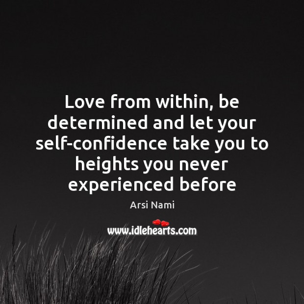 Image, Love from within, be determined and let your self-confidence take you to
