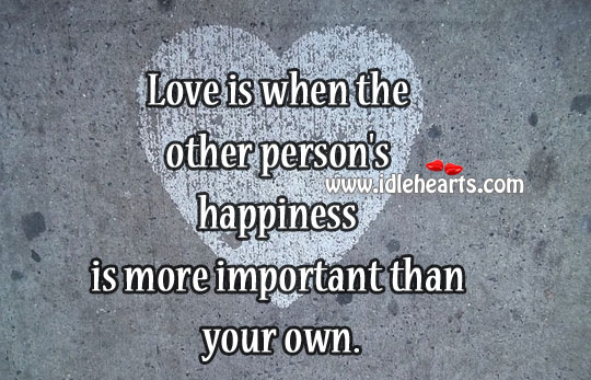Love Is When The Other Person's Happiness