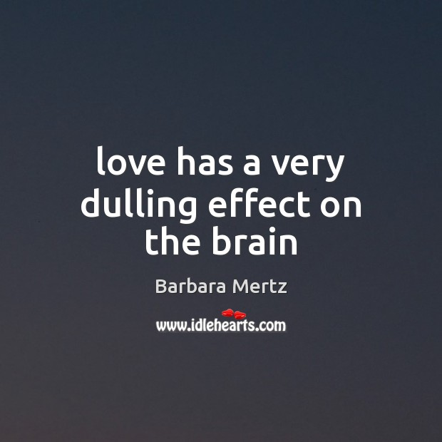 Image, Love has a very dulling effect on the brain
