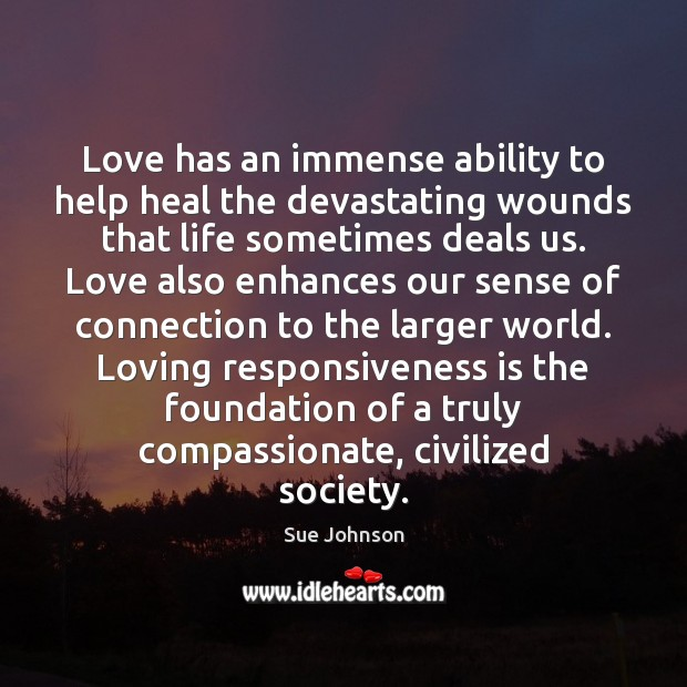 Love has an immense ability to help heal the devastating wounds that Heal Quotes Image
