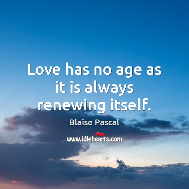 Love has no age as it is always renewing itself. Image