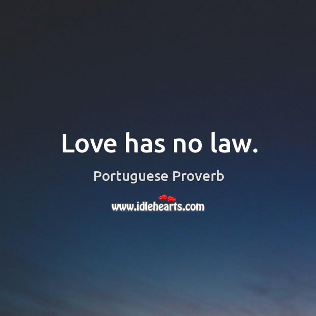 Image, Love has no law.