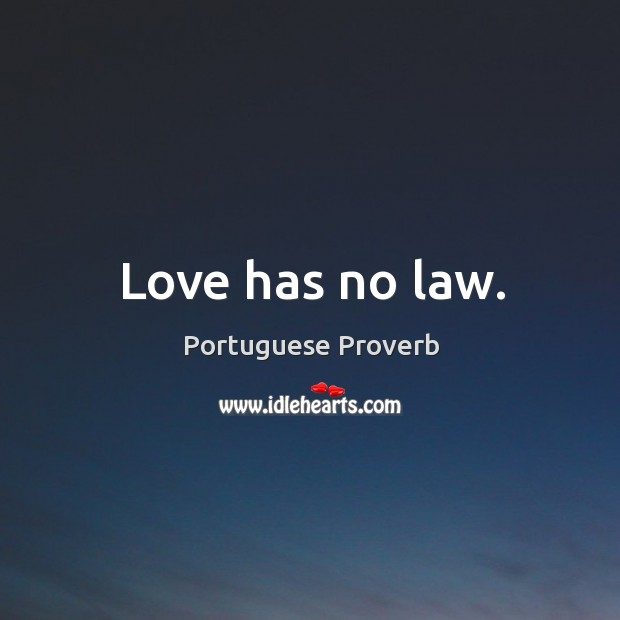 Love has no law. Image