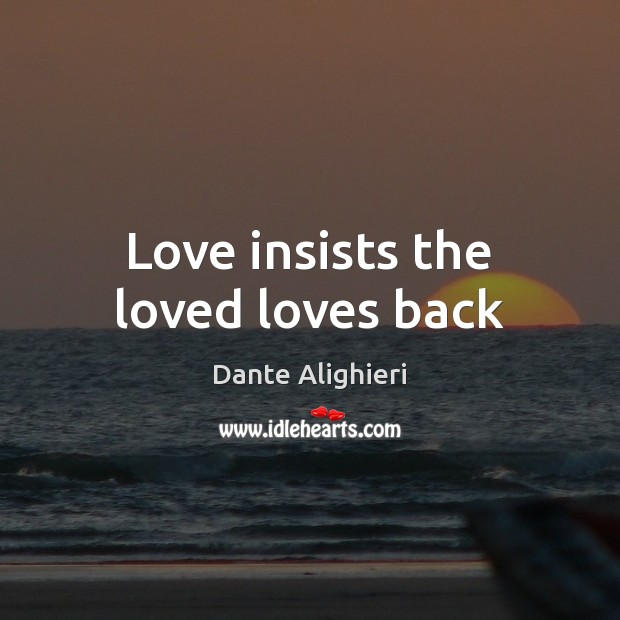 Image, Love insists the loved loves back