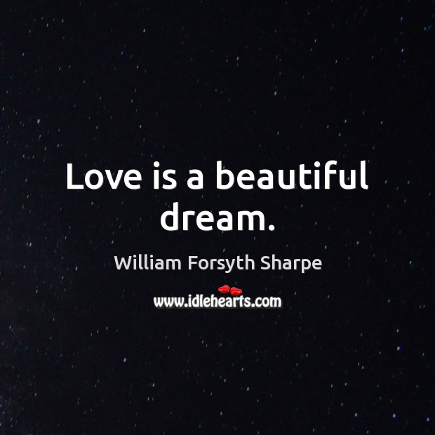 Image, Love is a beautiful dream.