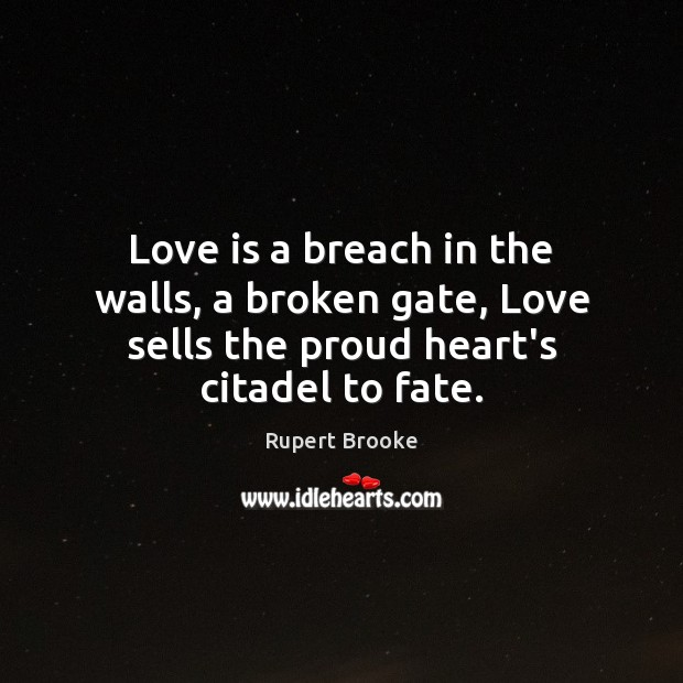 Love is a breach in the walls, a broken gate, Love sells Image