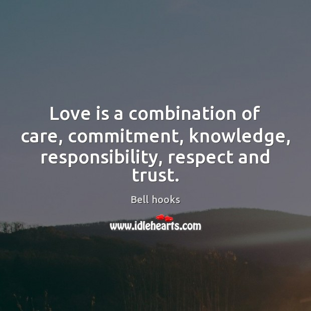 Image, Love is a combination of care, commitment, knowledge, responsibility, respect and trust.