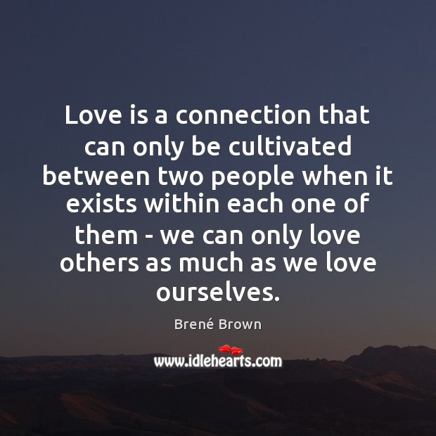 Love is a connection that can only be cultivated between two people Image