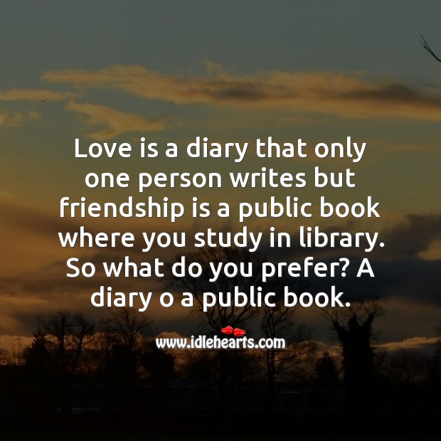 Love is a diary but friendship is a public book Friendship Messages Image