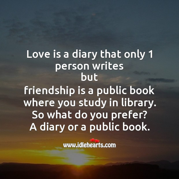 Love is a diary that only 1 person writes Friendship Day Messages Image