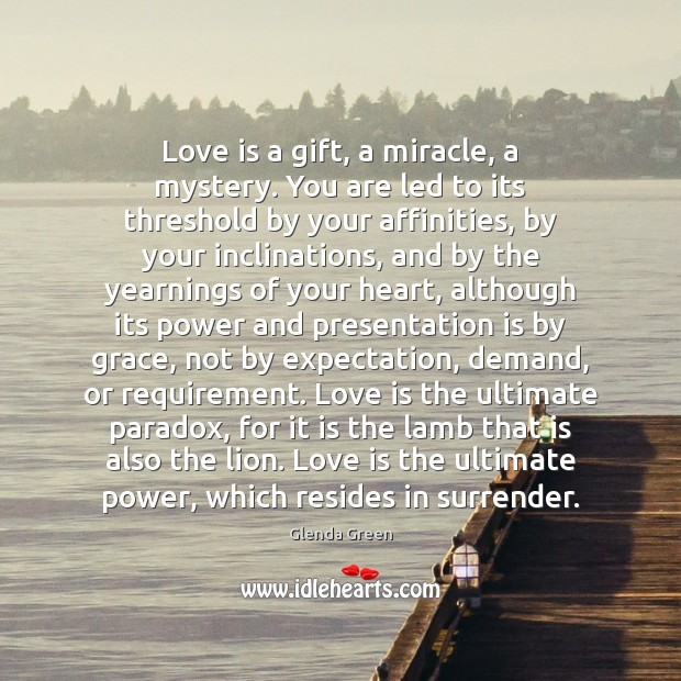 Image, Love is a gift, a miracle, a mystery. You are led to