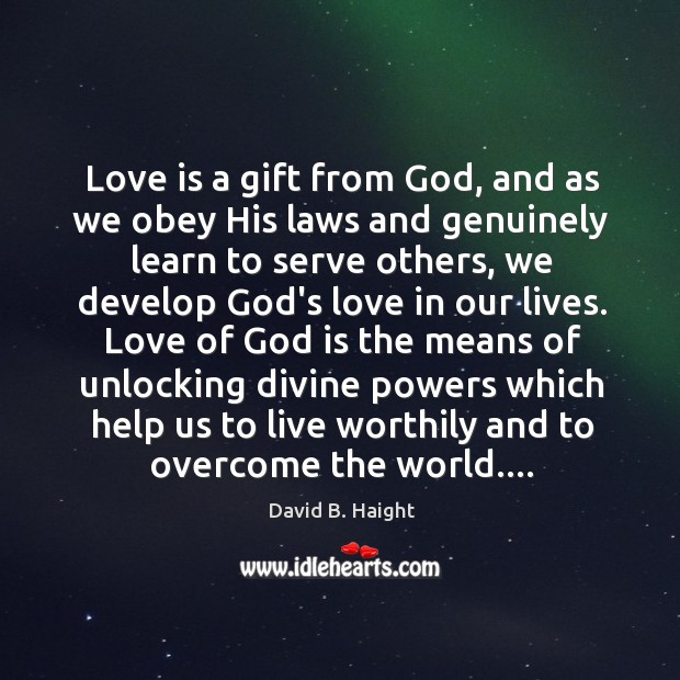 Love is a gift from God, and as we obey His laws Image