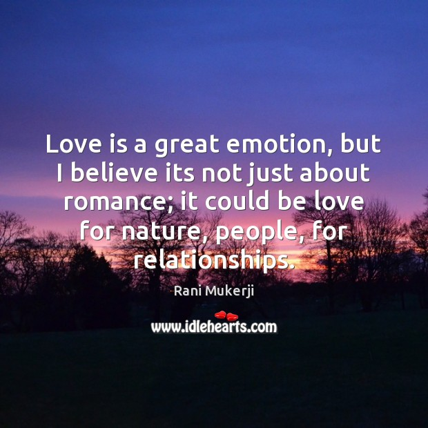 Love is a great emotion, but I believe its not just about Image