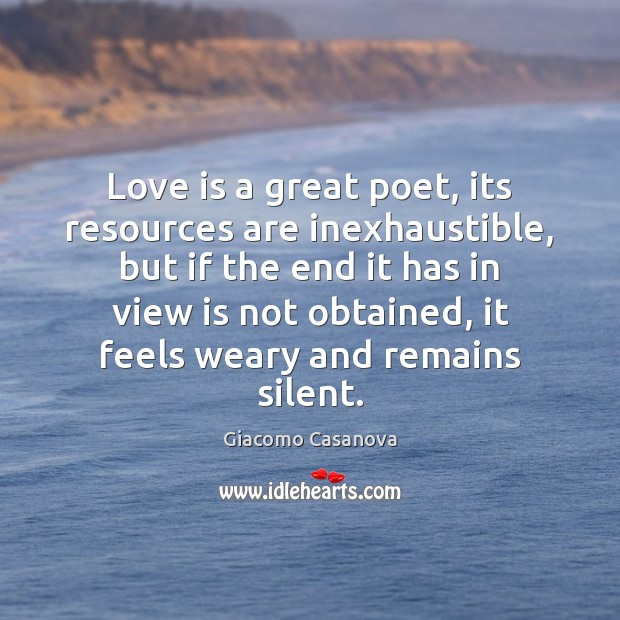 Love is a great poet, its resources are inexhaustible, but if the Image