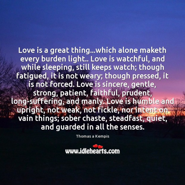 Love is a great thing…which alone maketh every burden light.. Love Image