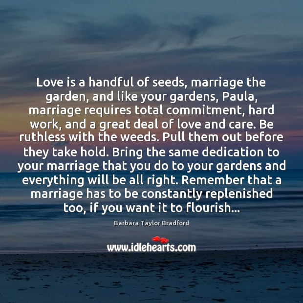 Image, Love is a handful of seeds, marriage the garden, and like your