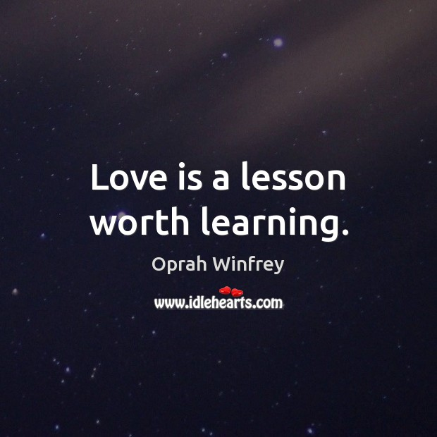Love is a lesson worth learning. Image