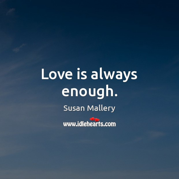Image, Love is always enough.