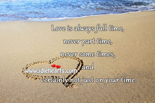 Love Is Always Full Time