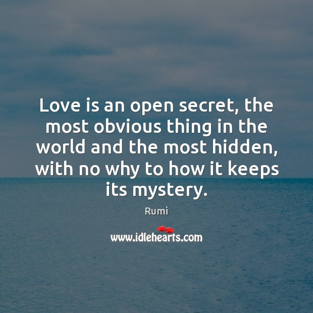 Love is an open secret, the most obvious thing in the world Image