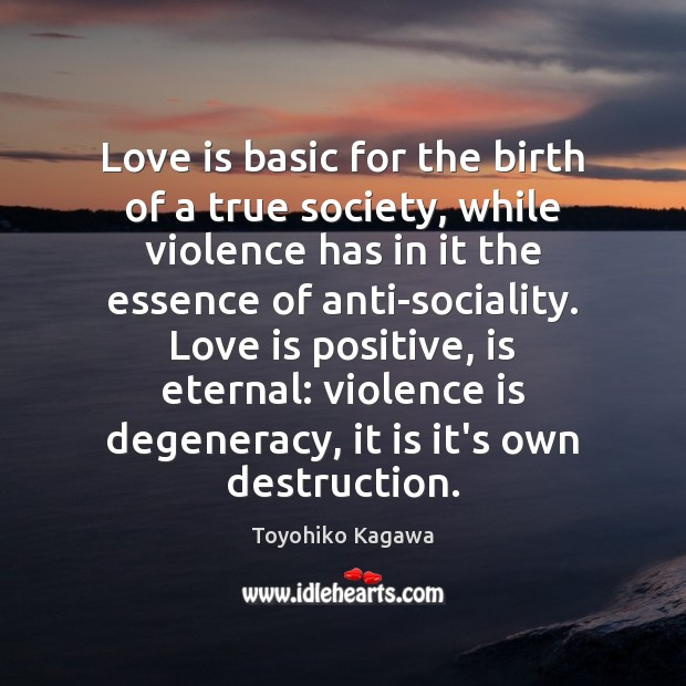 Love is basic for the birth of a true society. Society Quotes Image