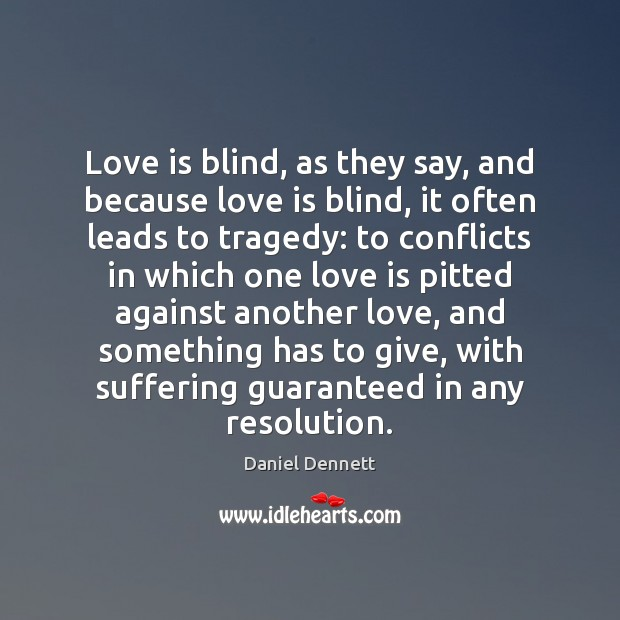 Image, Love is blind, as they say, and because love is blind, it