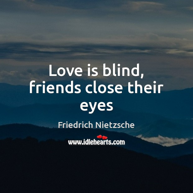 Love is blind, friends close their eyes Image