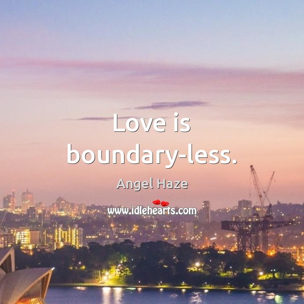 Image, Love is boundary-less.
