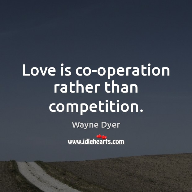 Image, Love is co-operation rather than competition.