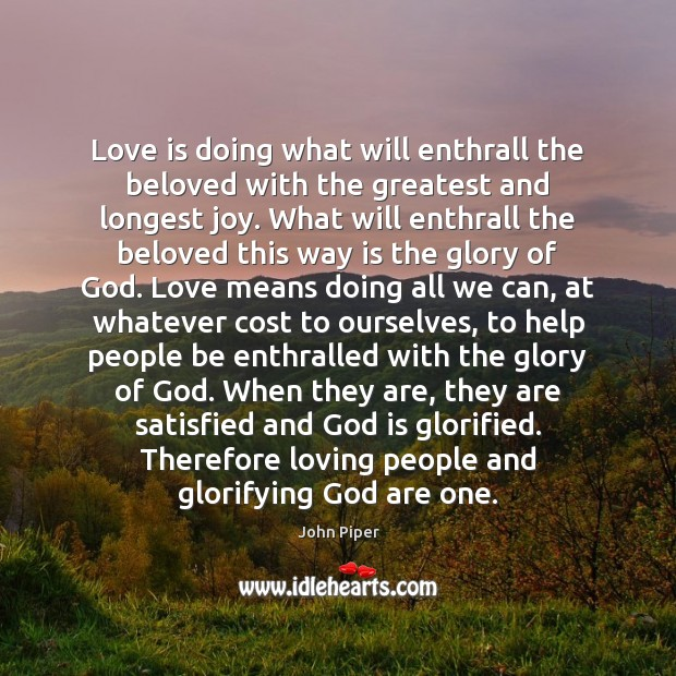Love is doing what will enthrall the beloved with the greatest and Image