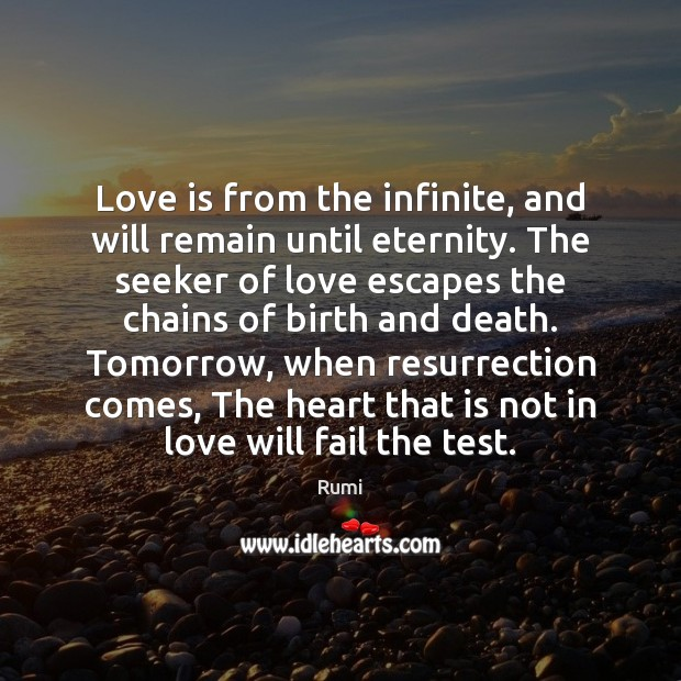 Love is from the infinite, and will remain until eternity. The seeker Image