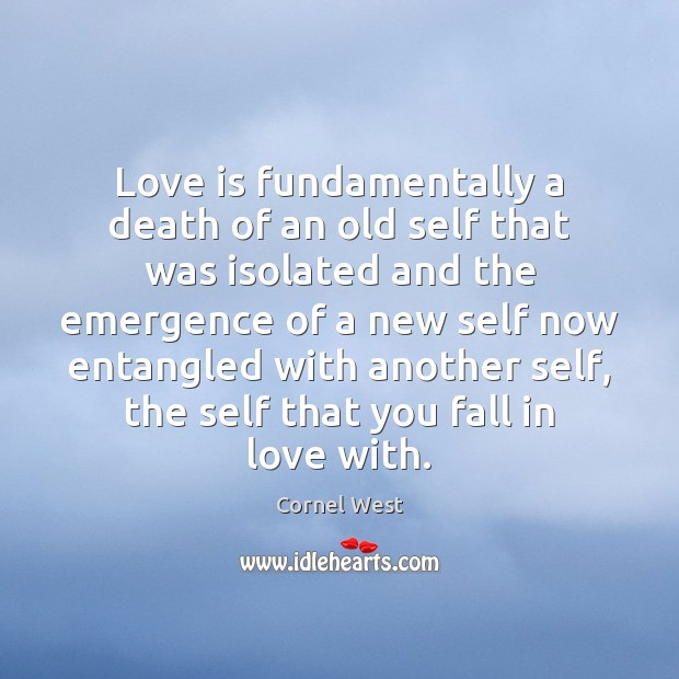 Image, Love is fundamentally a death of an old self that was isolated