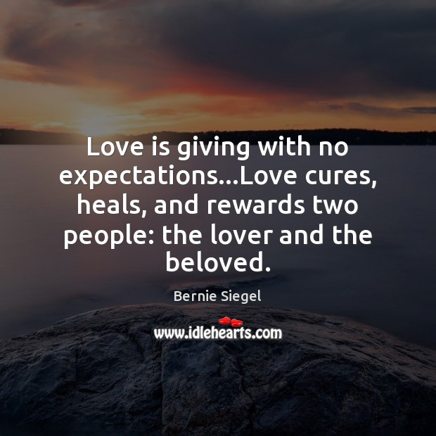 Image, Love is giving with no expectations…Love cures, heals, and rewards two