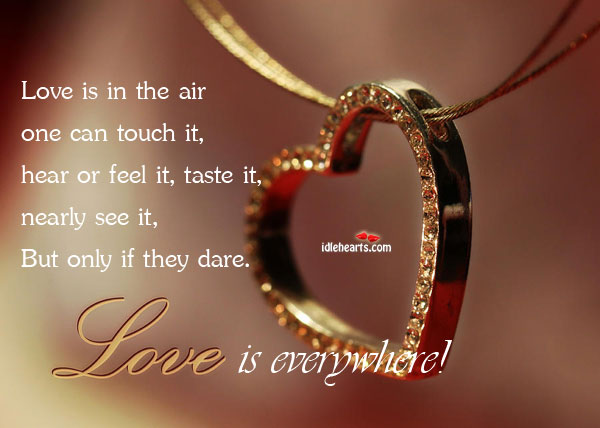 Love Is In The Air One Can Touch It, Hear Or feel It…