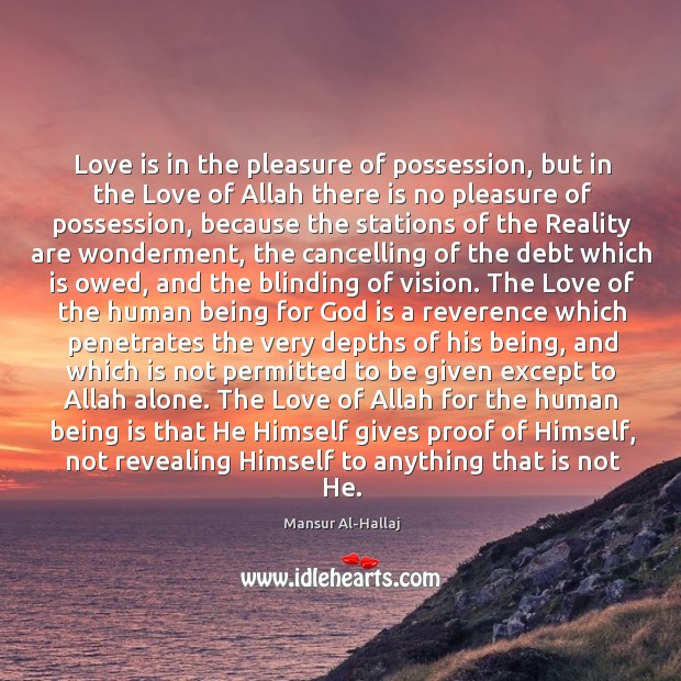 Love is in the pleasure of possession, but in the Love of Image