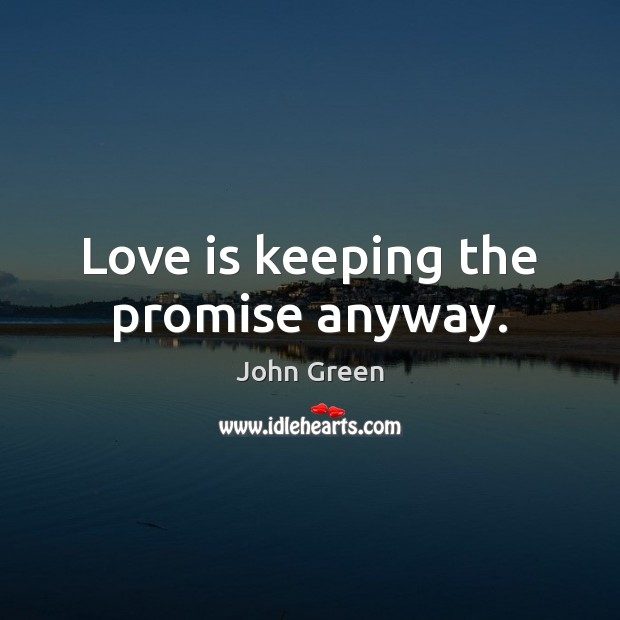 Image, Love is keeping the promise anyway.