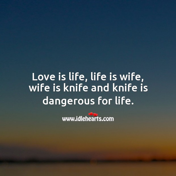 Love is life Funny Messages Image